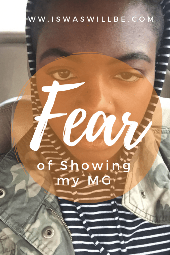 Fear of Showing my MG