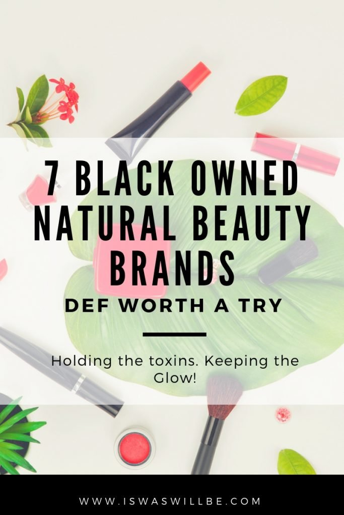 7 Black Owned Natural Beauty Brands