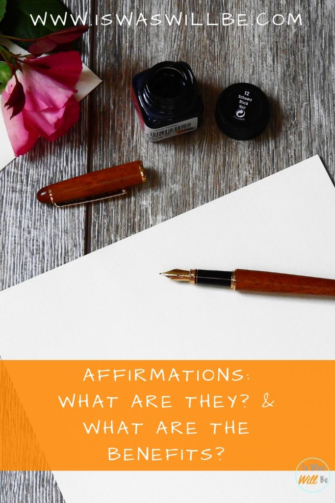 Affirmations: What are they & What are the Benefits?