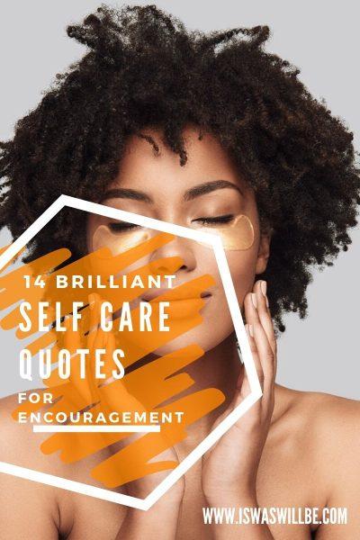 14 Brilliant Self Care Quotes for Encouragement