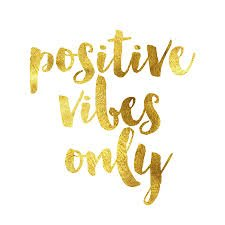 Image result for positive vibes only