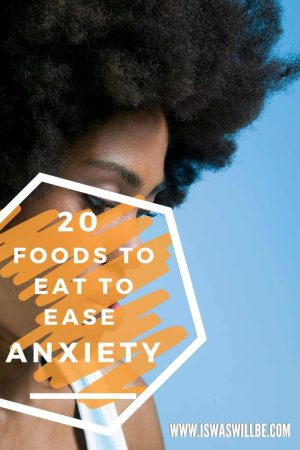 foods to eat to ease anxiety
