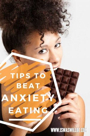 tips to beat anxiety eating