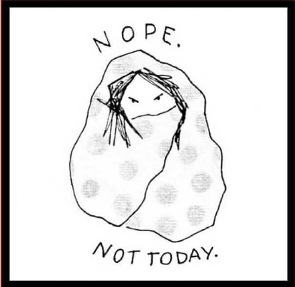doodle of girl wrapped in blanket saying nope not today