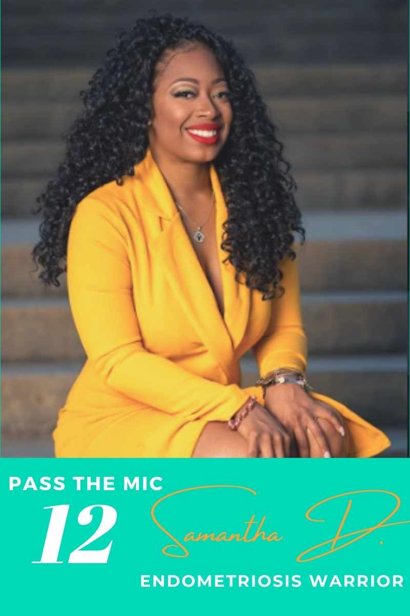 "photo of Samantha Denae with text that says ""Pass the Mic 12 Samantha Denae Endometriosis Warrior"""
