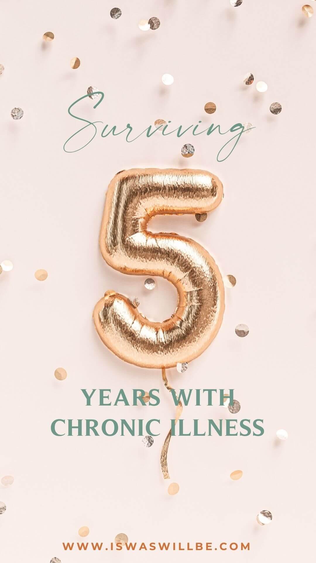 5 years with chronic illness
