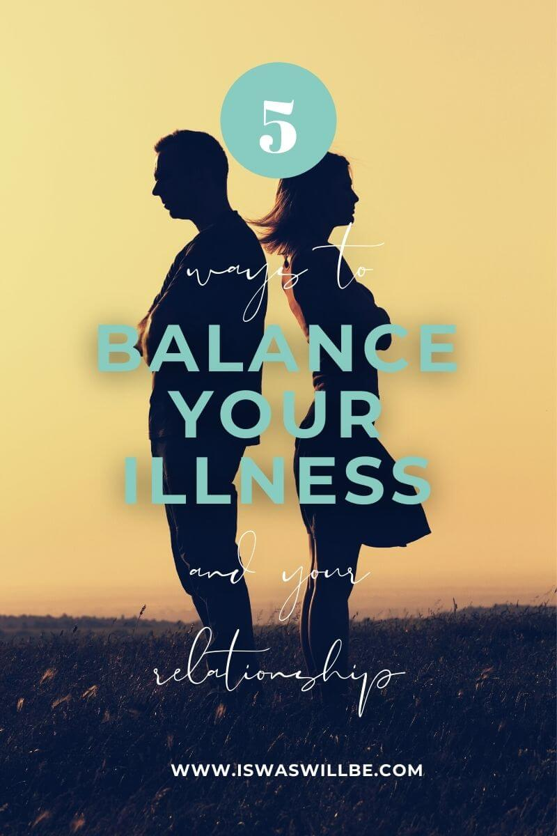 man and woman standing with their backs together with words 5 ways to balance your illness with your relationship