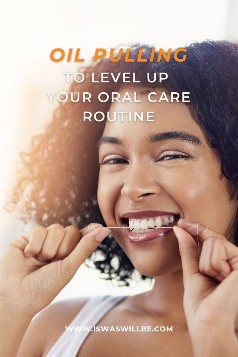 girl flossing with oil pulling to level up your oral care routine