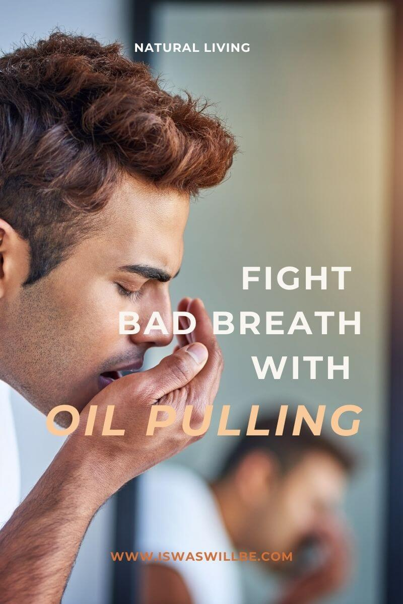 man doing a breath check with text fight bad breath with oil pulling